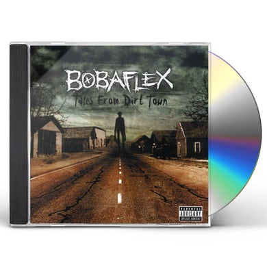 Bobaflex TALES FROM DIRT TOWN CD