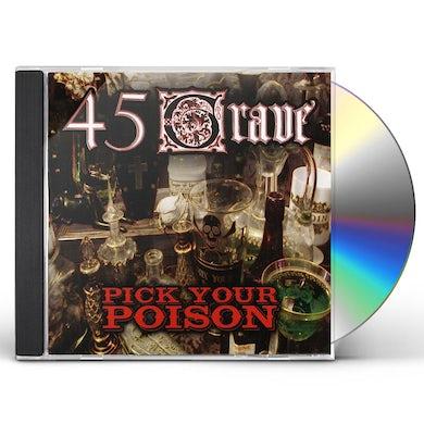 45 Grave PICK YOUR POISON CD