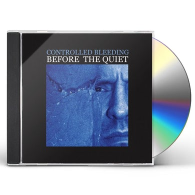 Controlled Bleeding BEFORE THE QUIET CD