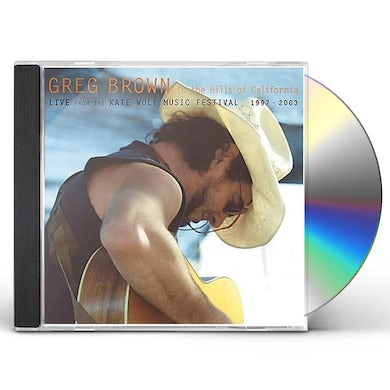 Greg Brown IN THE HILLS OF CALIFORNIA CD
