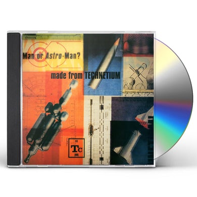 Man Or Astro-Man MADE FROM TECHNETIUM CD