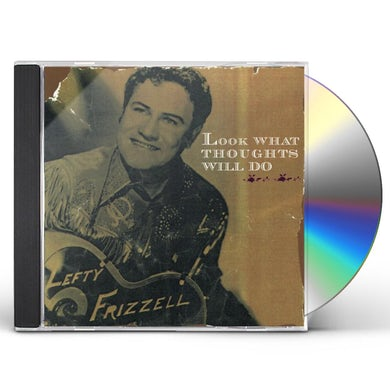 Lefty Frizzell LOOK WHAT THOUGHTS WILL DO CD