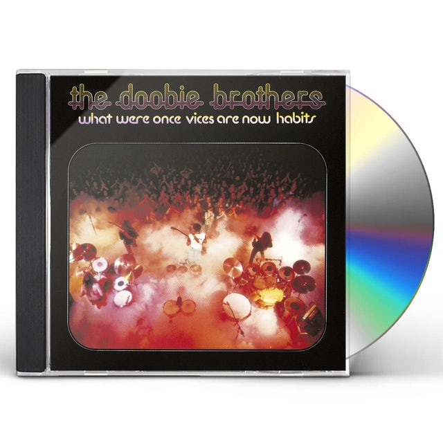 Doobie Brothers WHAT WERE ONCE VICES ARE NOW HABITS CD