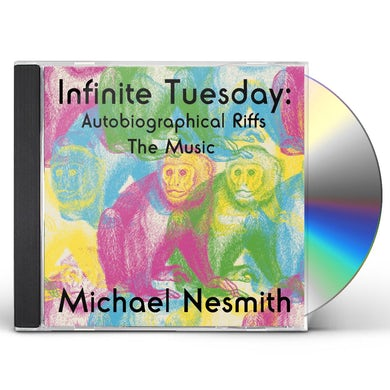 Michael Nesmith INFINITE TUESDAY: AUTOBIOGRAPHICAL RIFFS THE MUSIC CD