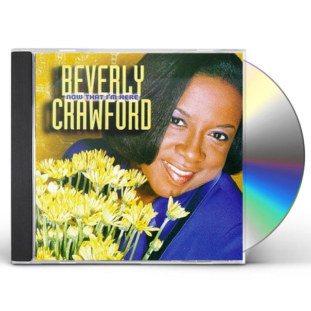 Beverly Crawford NOW THAT I'M HERE CD