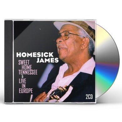Homesick James SWEET HOME TENNESSEE / LIVE IN EUROPE CD