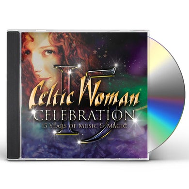 Celtic Woman Celebration - 15 Years Of Music & Magic CD