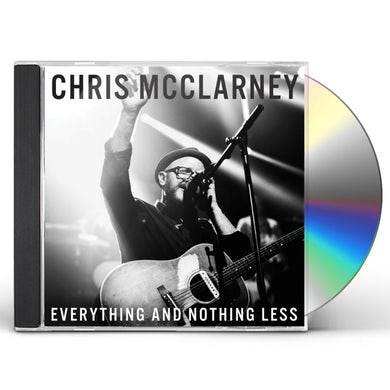 Chris McClarney EVERYTHING & NOTHING LESS CD