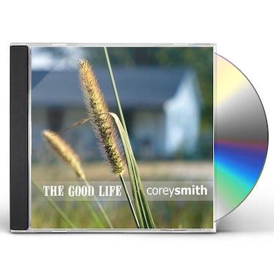 Corey Smith GOOD LIFE CD