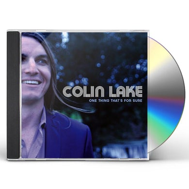 Colin Lake ONE THING THAT'S FOR SURE CD