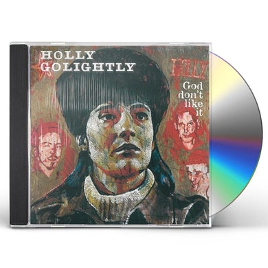 Holly Golightly GOD DON'T LIKE IT CD