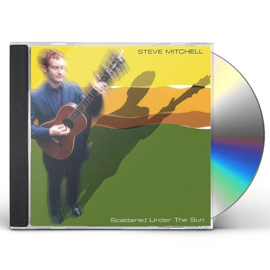 Steve Mitchell SCATTERED UNDER THE SUN CD