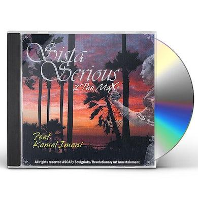 Kamal Imani SISTER SERIOUS 2 THE MAX CD