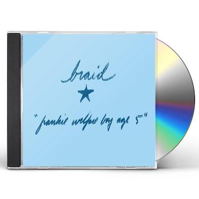 Braid FRANKIE WELFARE BOY AGE FIVE CD