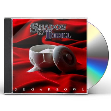 Shadow & The Thrill Sugarbowl CD