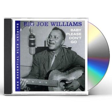 Big Joe Williams ESSENTIAL BLUE ARCHIVE: BABY PLEASE DON'T GO CD