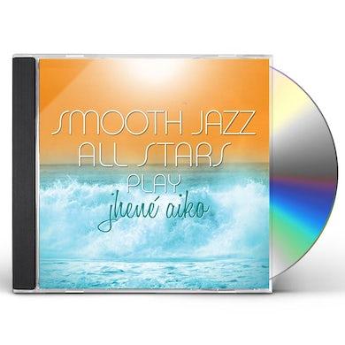 Smooth Jazz All Stars PLAY JHENE AIKO CD