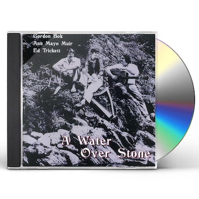 Gordon Bok / Ann Mayo Muir / Ed Trickett WATER OVER STONE CD