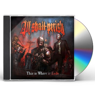 All Shall Perish THIS IS WHERE IT ENDS CD
