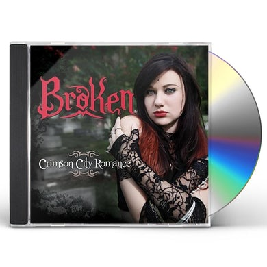 Crimson City Romance BROKEN CD