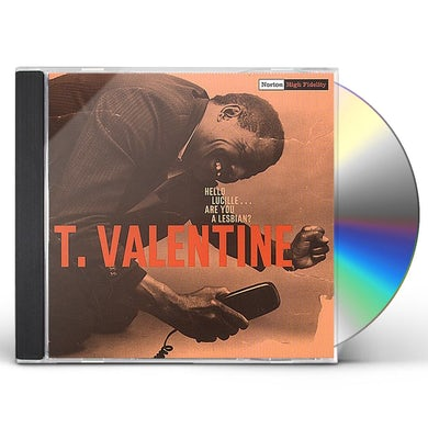 T Valentine HELLO LUCILLE ARE YOU A LESBIAN CD