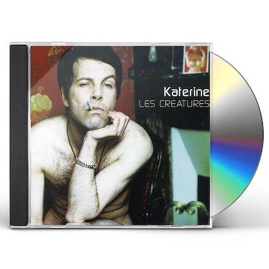 Katerine LES CREATURES ET L'HOMME A TROIS MAINS CD