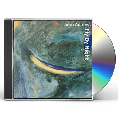John Adams FLY BY NIGHT CD