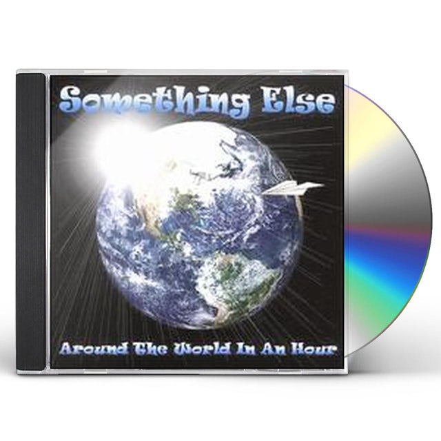 Something Else AROUND THE WORLD IN AN HOUR CD