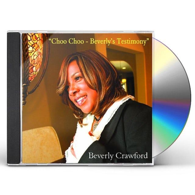Beverly Crawford CHOO CHOO: BEVERLYS TESTIMONY CD