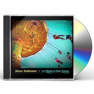 Steve Robinson RIDE OF OUR LIVES CD