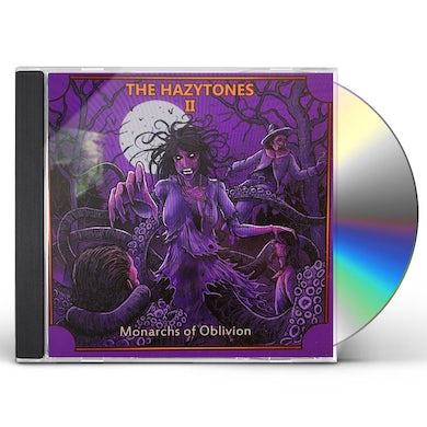 HAZYTONES II: MONARCHS OF OBLIVION CD