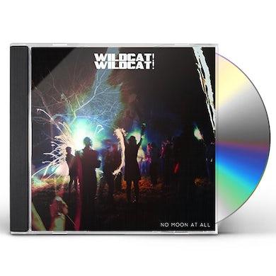 Wildcat Wildcat NO MOON AT ALL CD