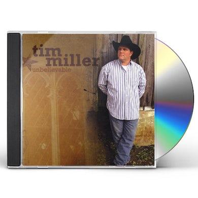 Tim Miller UNBELIEVABLE CD