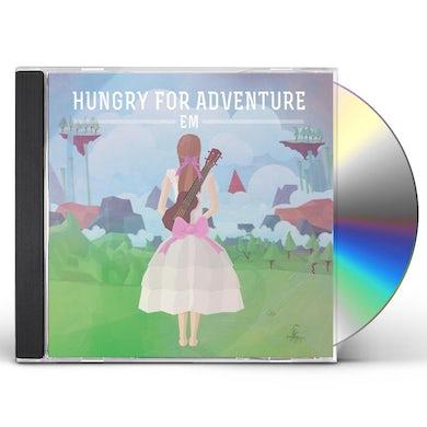 EM HUNGRY FOR ADVENTURE CD