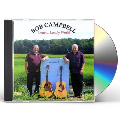 Bob Campbell LONELY, LONELY WORLD CD