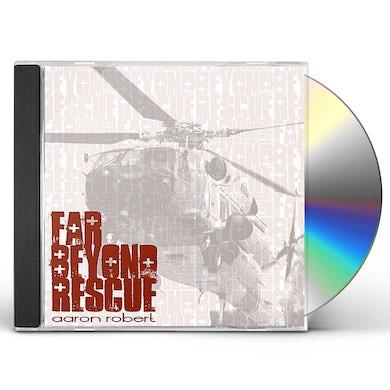 Aaron Robert FAR BEYOND RESCUE CD
