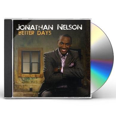 Jonathan Nelson BETTER DAYS CD