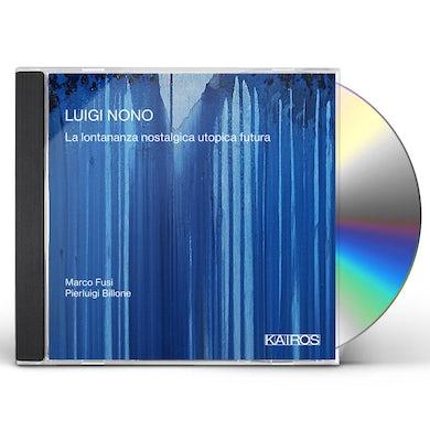 Marco Fusi / Pierluigi Billone LUIGI NONO: LA LONTANANZA NOSTALGICA UTOPICA FUTUA CD