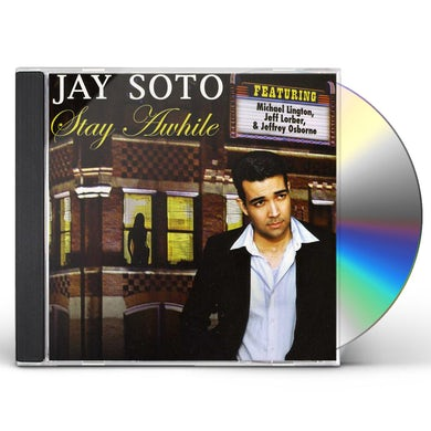 Jay Soto STAY A WHILE CD