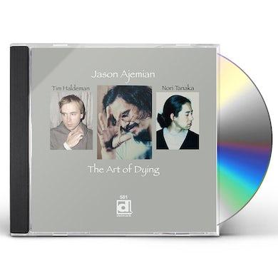 Jason Ajemian ART OF DYING CD