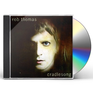 Rob Thomas CRADLESONG CD