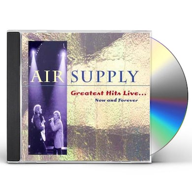 Air Supply GREATEST HITS LIVE: NOW AND FOREVER CD