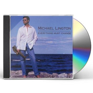 Michael Lington EVERYTHING MUST CHANGE CD