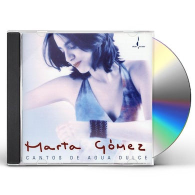 Marta Gomez CANTOS DE AGUA DULCE: SONGS OF THE SWEET WATER CD