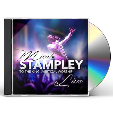 Micah Stampley TO THE KING...VERTICAL WORSHIP CD