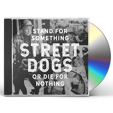 Street Dogs STAND FOR SOMETHING OR DIE FOR NOTHING CD
