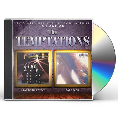The Temptations HEAR TO TEMPT YOU/BARE BACK CD