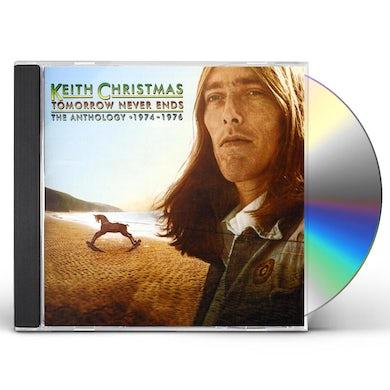 Keith Christmas TOMORROW NEVER ENDS: ANTHOLOGY 1974 - 1976 CD