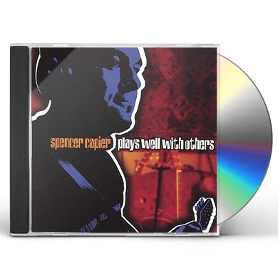 Spencer Capier PLAYS WELL WITH OTHERS CD