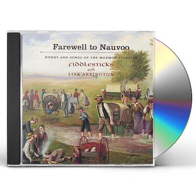 FiddleSticks FAREWELL TO NAUVOO: HYMNS & SONGS MORMON PIONEERS CD